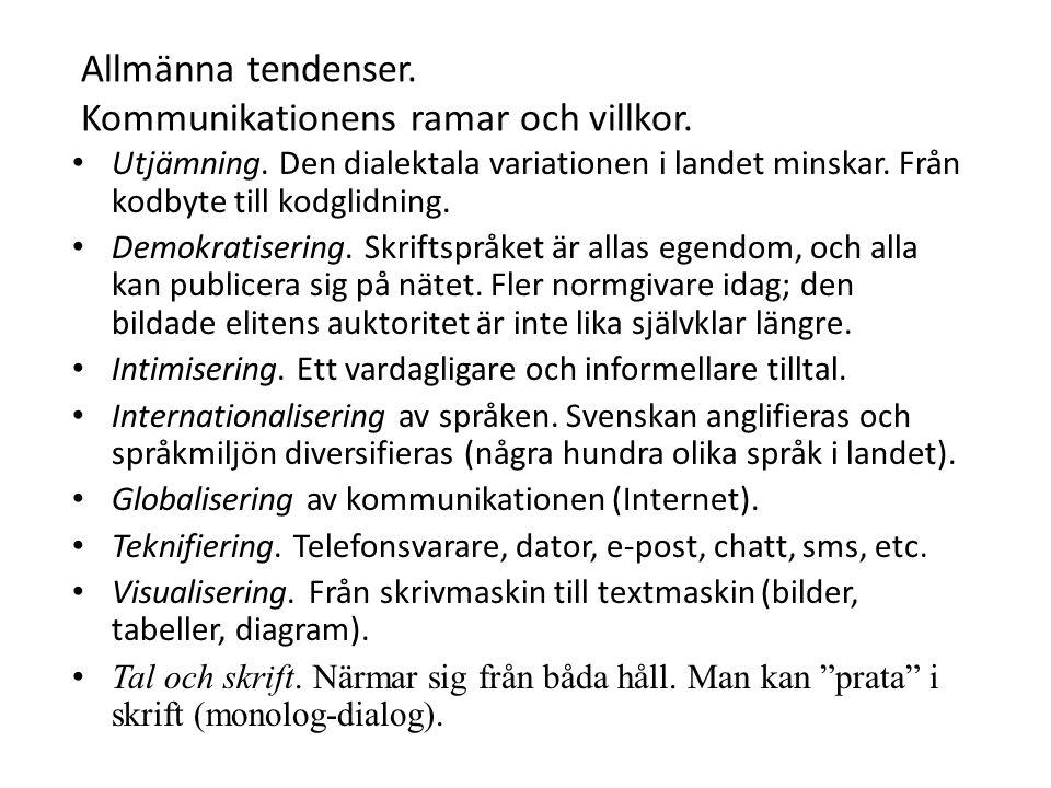 Allmänna tendenser. Kommunikationens ramar och villkor.