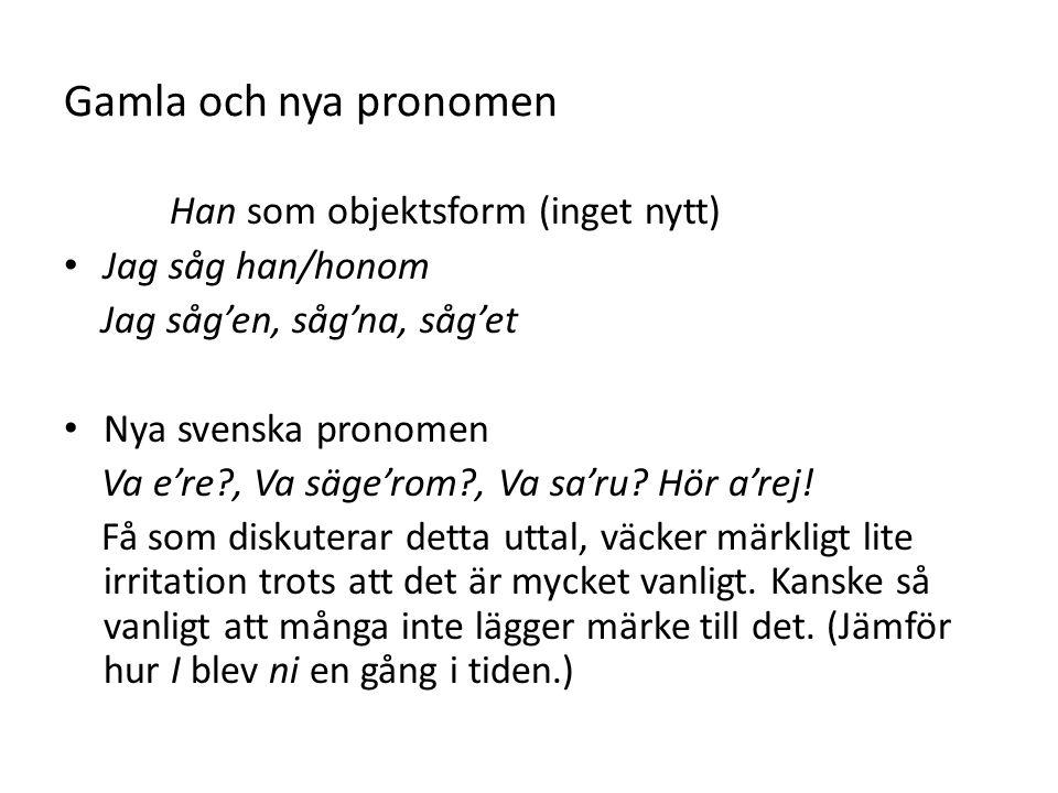 Gamla och nya pronomen Han som objektsform (inget nytt)