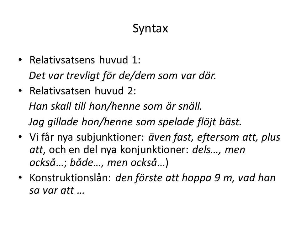 Syntax Relativsatsens huvud 1: