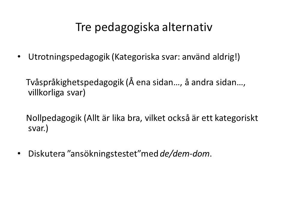 Tre pedagogiska alternativ