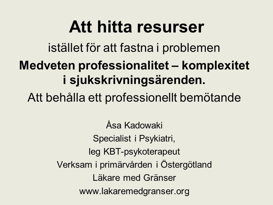 Medveten professionalitet – komplexitet i sjukskrivningsärenden.