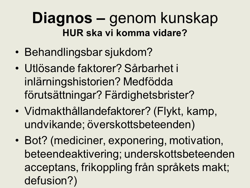 Diagnos – genom kunskap HUR ska vi komma vidare