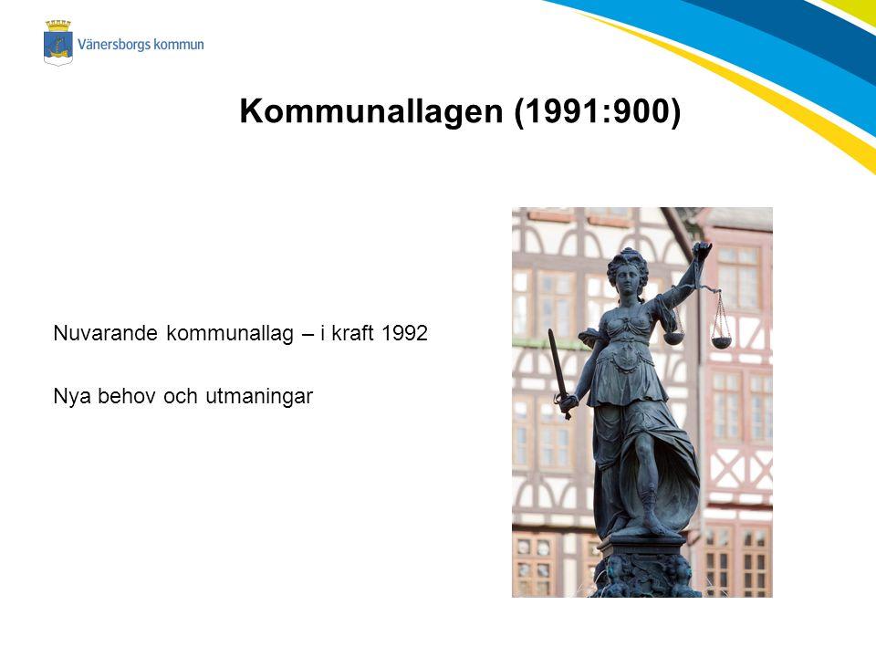 Kommunallagen (1991:900) Nuvarande kommunallag – i kraft 1992