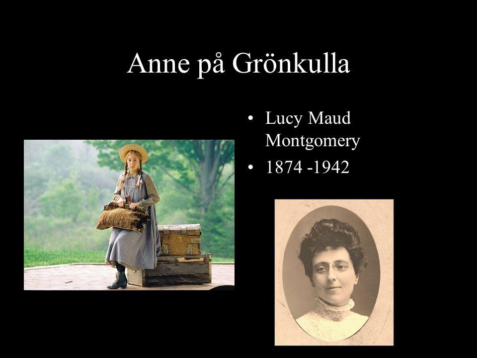 Anne på Grönkulla Lucy Maud Montgomery 1874 -1942