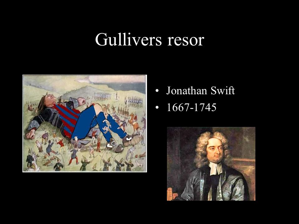 Gullivers resor Jonathan Swift 1667-1745