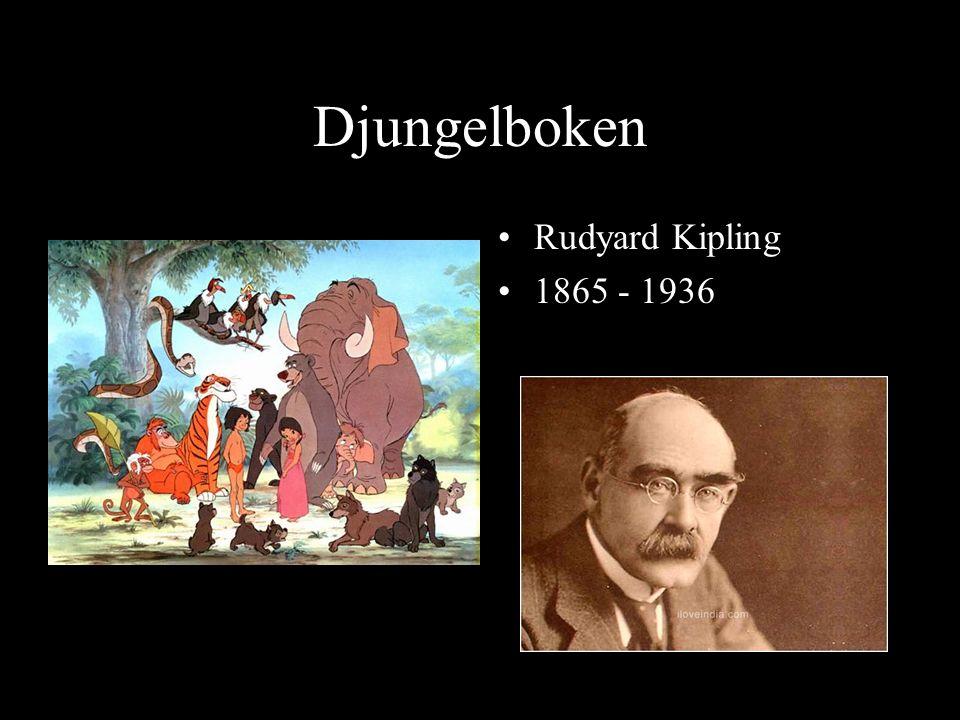 Djungelboken Rudyard Kipling 1865 - 1936