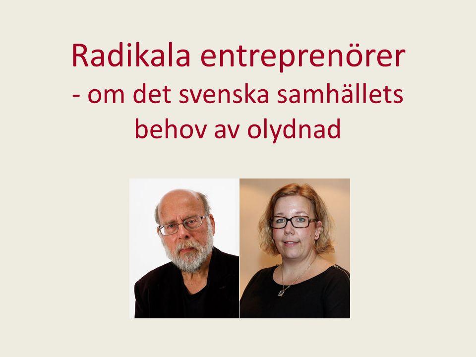 Radikala entreprenörer - om det svenska samhällets behov av olydnad