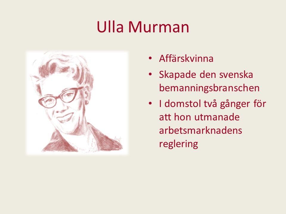 Ulla Murman Affärskvinna Skapade den svenska bemanningsbranschen