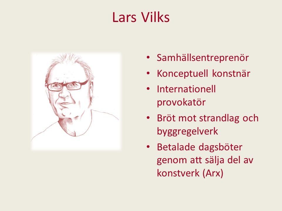 Lars Vilks Samhällsentreprenör Konceptuell konstnär