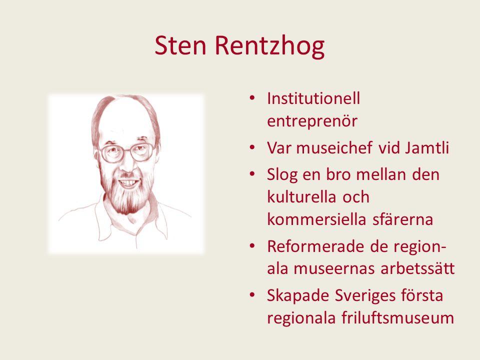 Sten Rentzhog Institutionell entreprenör Var museichef vid Jamtli