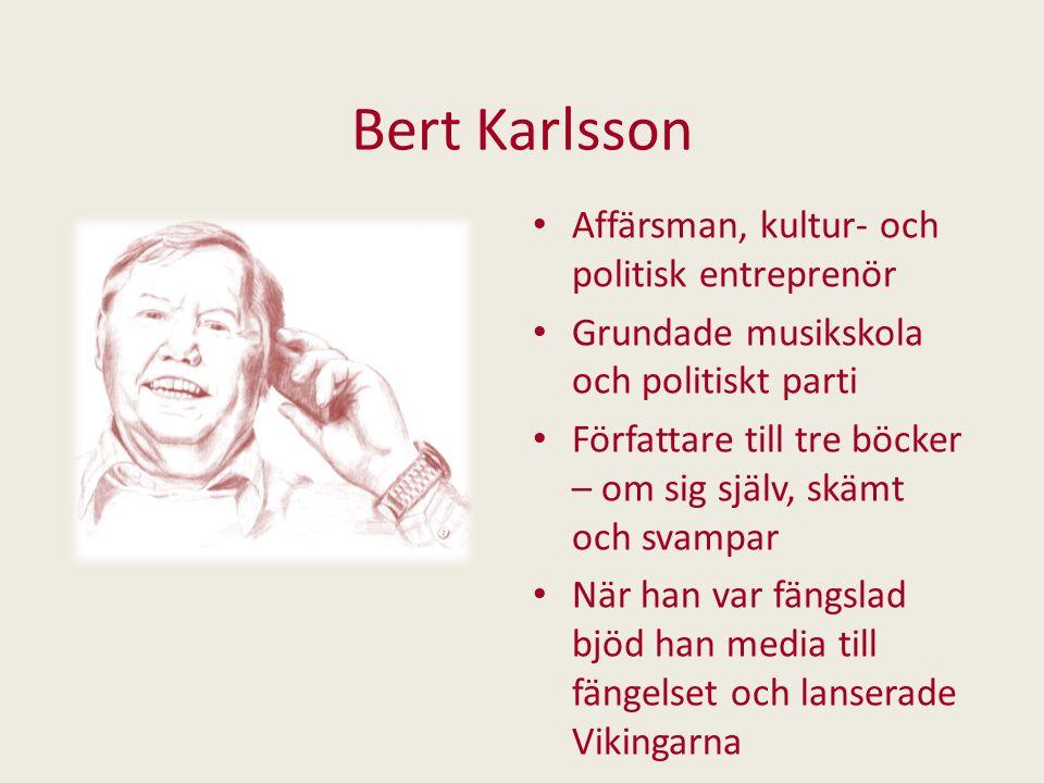 Bert Karlsson Affärsman, kultur- och politisk entreprenör