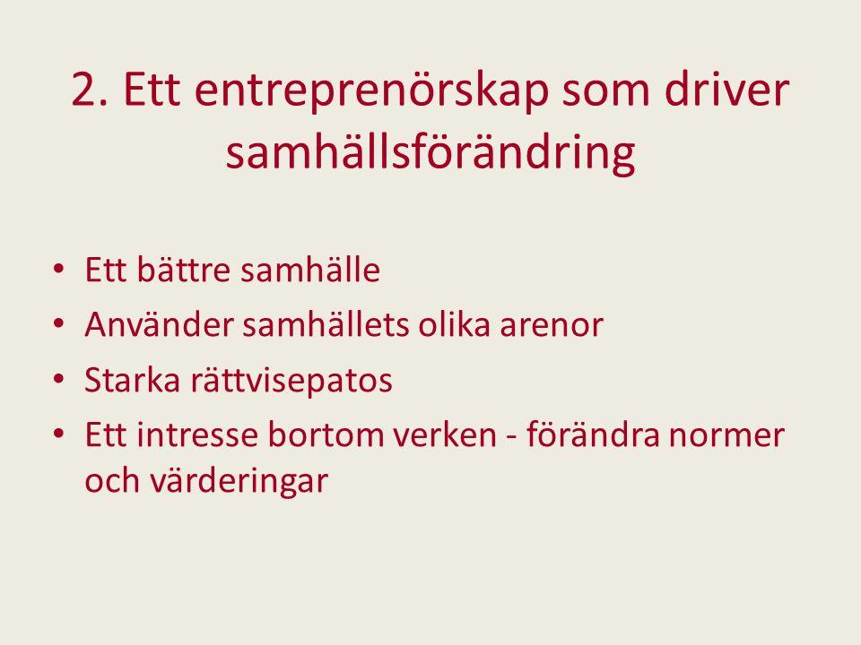 2. Ett entreprenörskap som driver samhällsförändring