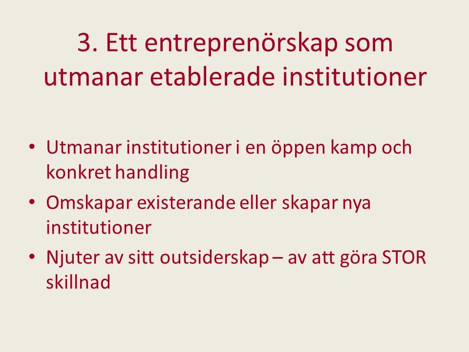 3. Ett entreprenörskap som utmanar etablerade institutioner