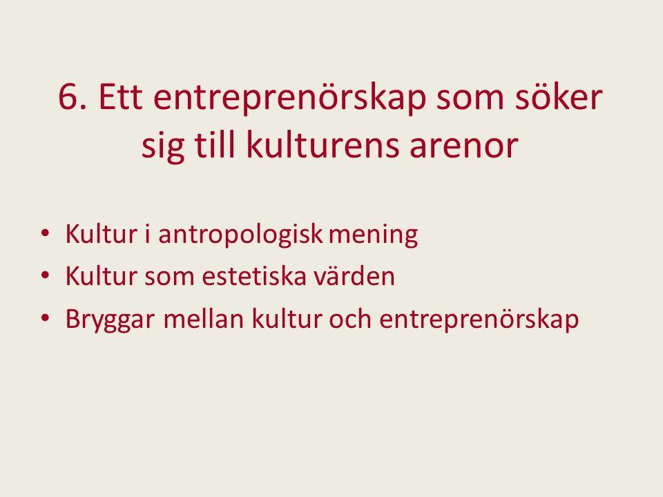 6. Ett entreprenörskap som söker sig till kulturens arenor