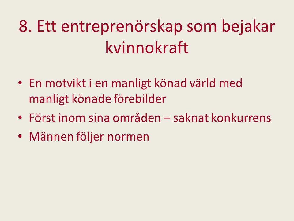 8. Ett entreprenörskap som bejakar kvinnokraft