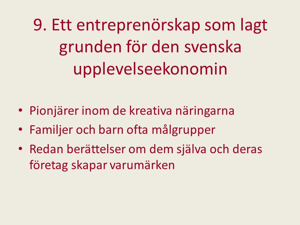 9. Ett entreprenörskap som lagt grunden för den svenska upplevelseekonomin