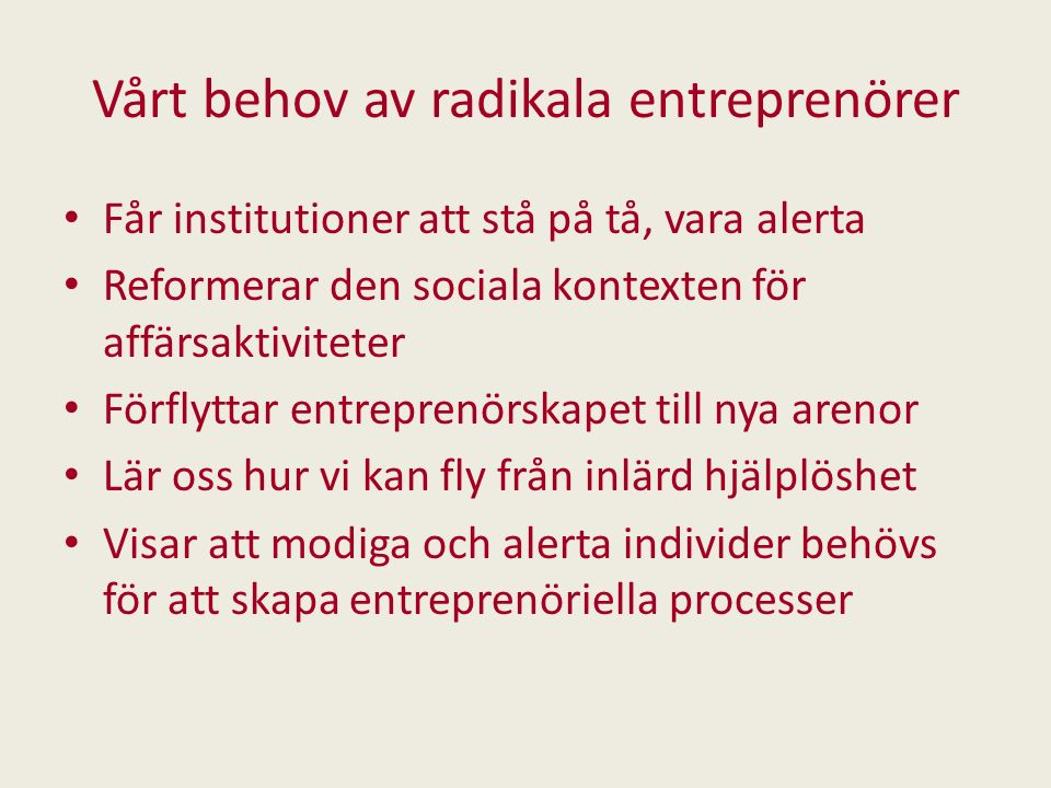 Vårt behov av radikala entreprenörer