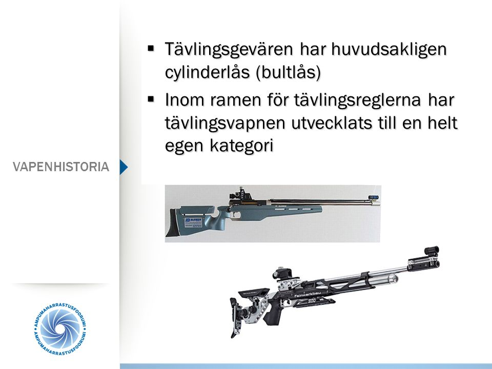 Tävlingsgevären har huvudsakligen cylinderlås (bultlås)