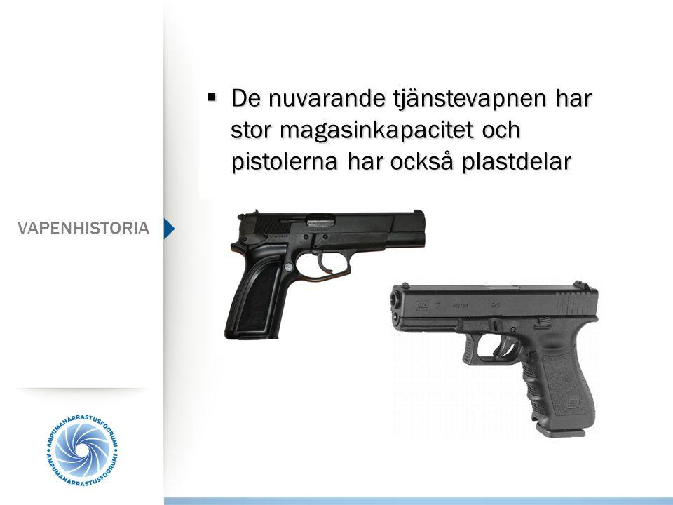 De nuvarande tjänstevapnen har stor magasinkapacitet och pistolerna har också plastdelar
