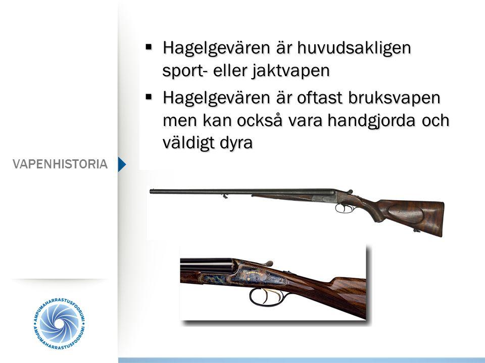 Hagelgevären är huvudsakligen sport- eller jaktvapen