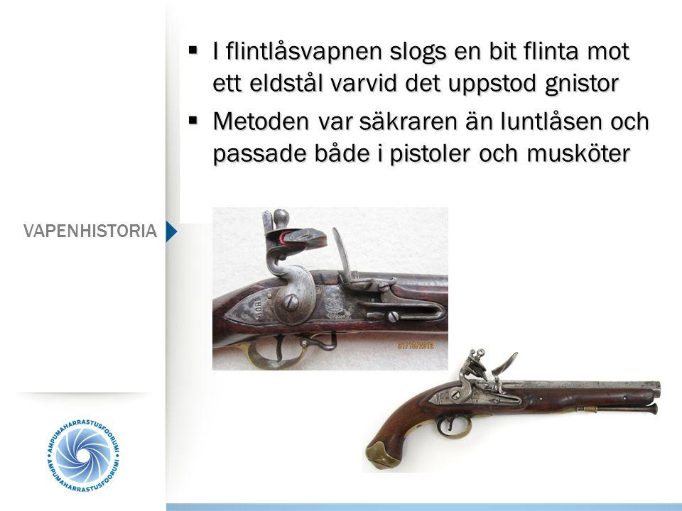 I flintlåsvapnen slogs en bit flinta mot ett eldstål varvid det uppstod gnistor