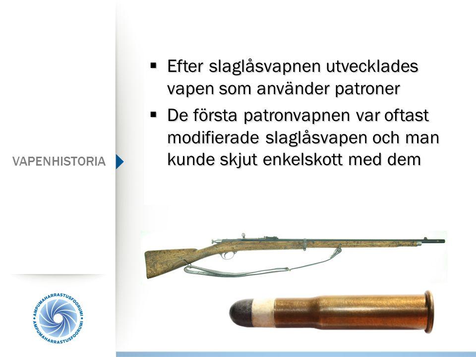 Efter slaglåsvapnen utvecklades vapen som använder patroner