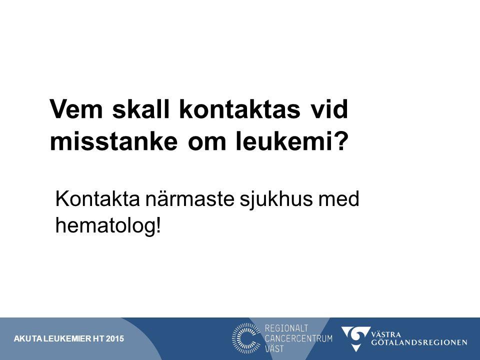 Vem skall kontaktas vid misstanke om leukemi