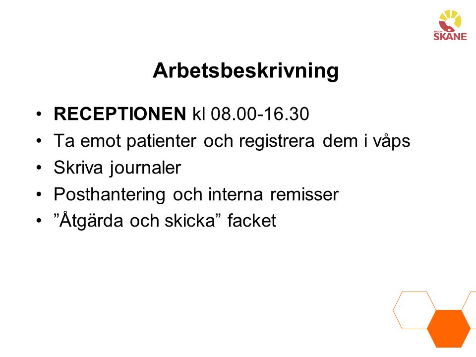 Arbetsbeskrivning RECEPTIONEN kl 08.00-16.30