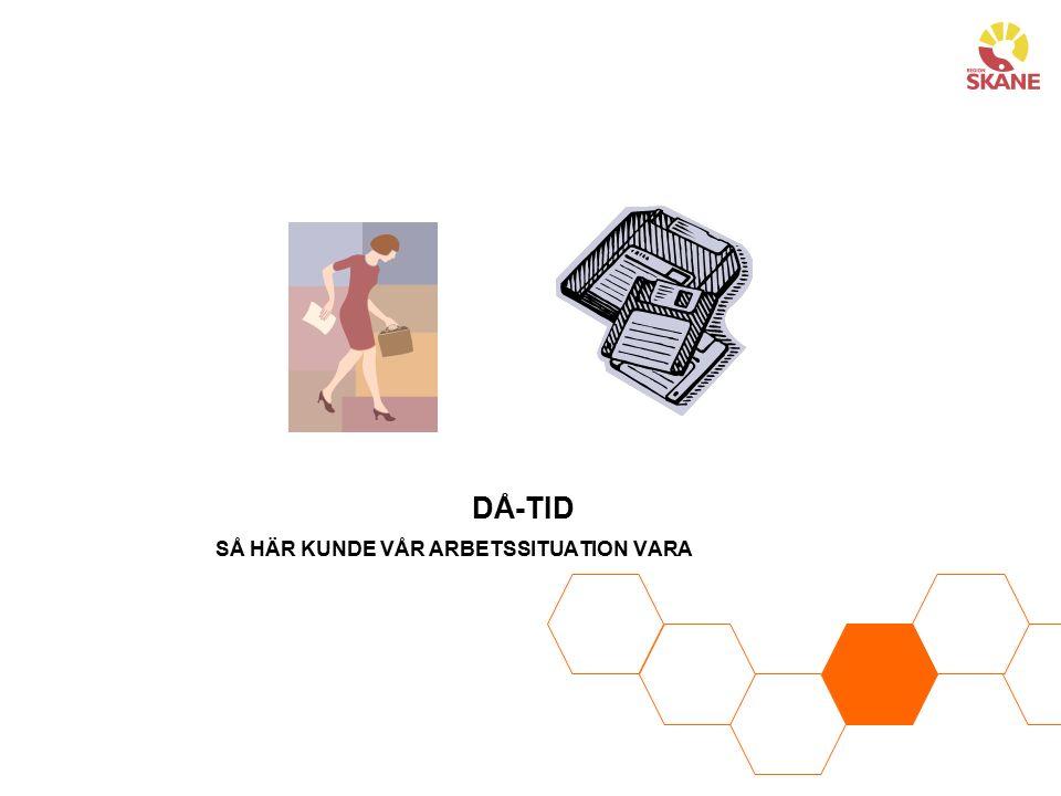 DÅ-TID SÅ HÄR KUNDE VÅR ARBETSSITUATION VARA