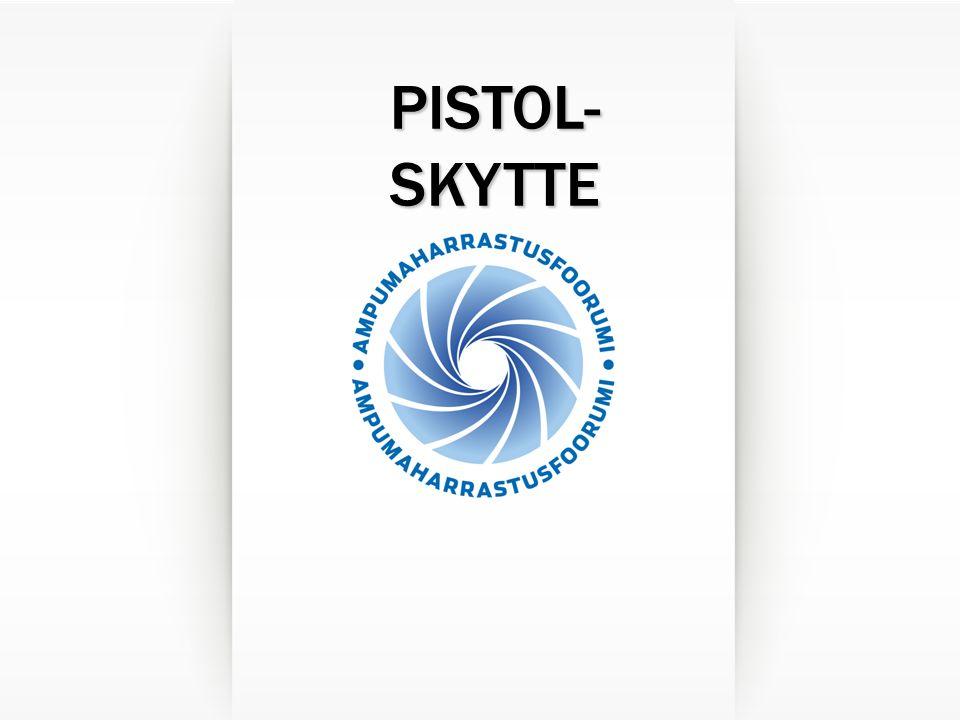 PISTOL- SKYTTE