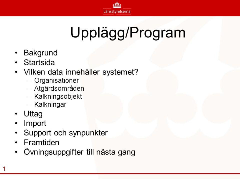 Upplägg/Program Bakgrund Startsida Vilken data innehåller systemet