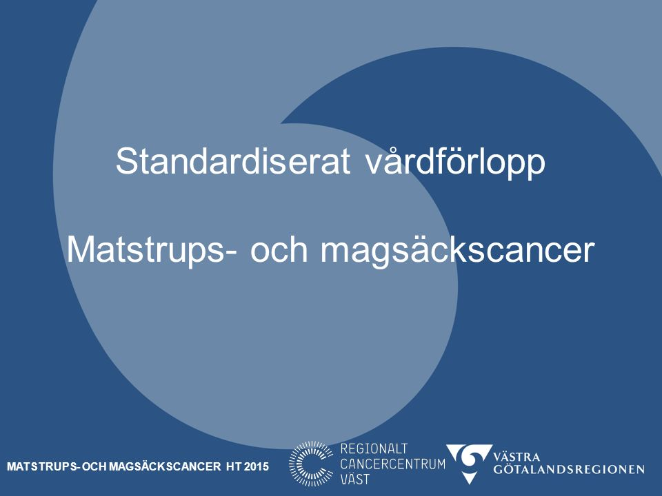 Standardiserat vårdförlopp Matstrups- och magsäckscancer