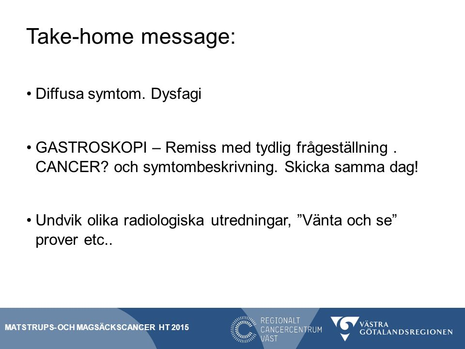 Take-home message: Diffusa symtom. Dysfagi