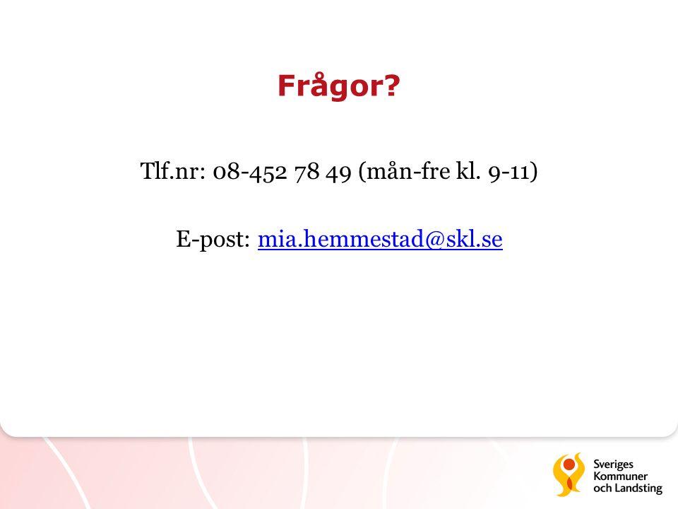 Tlf.nr: 08-452 78 49 (mån-fre kl. 9-11) E-post: mia.hemmestad@skl.se