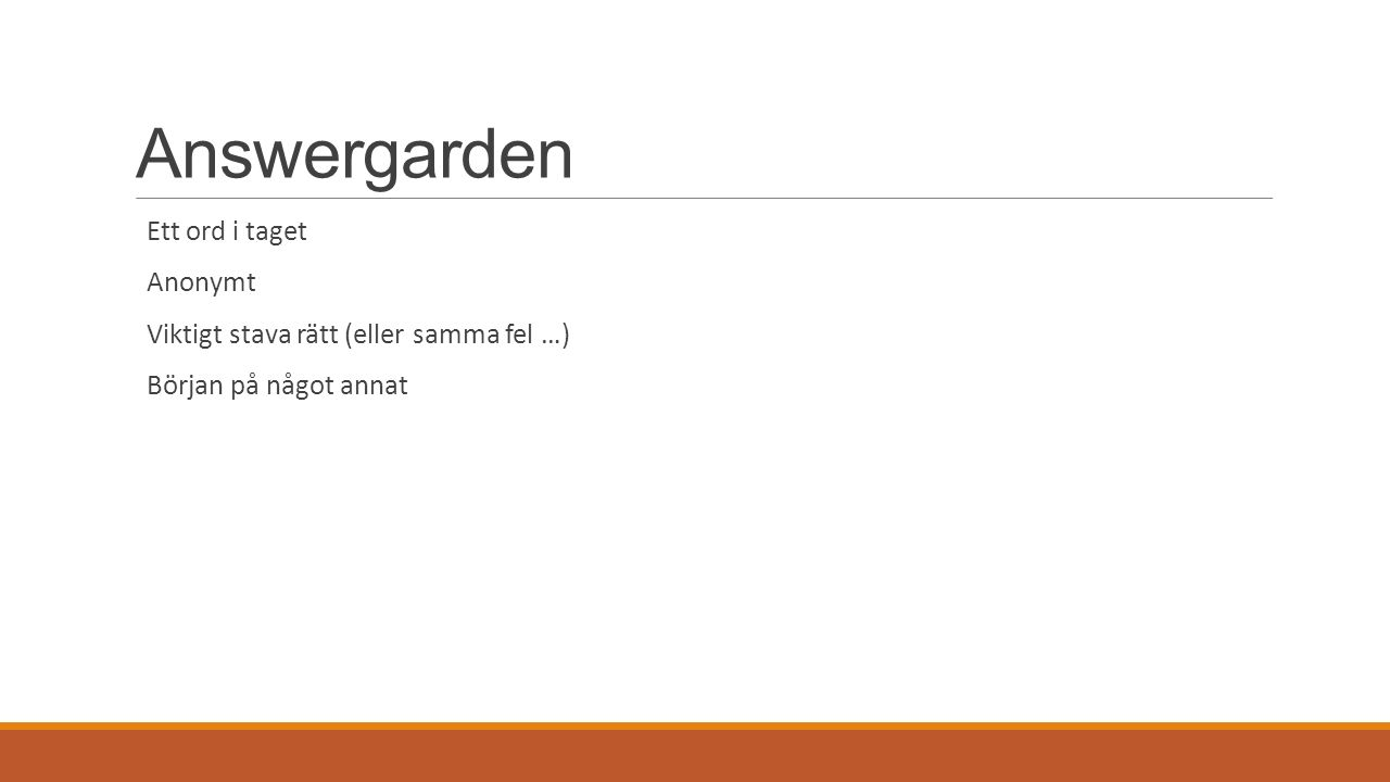 Answergarden Ett ord i taget Anonymt