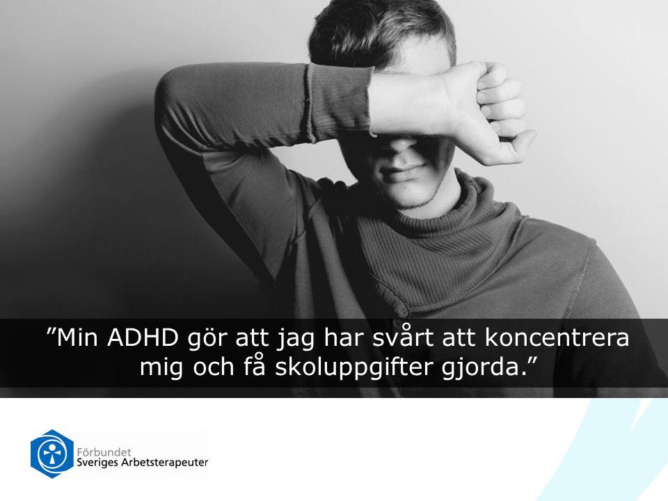 Min ADHD gör att jag har svårt att koncentrera