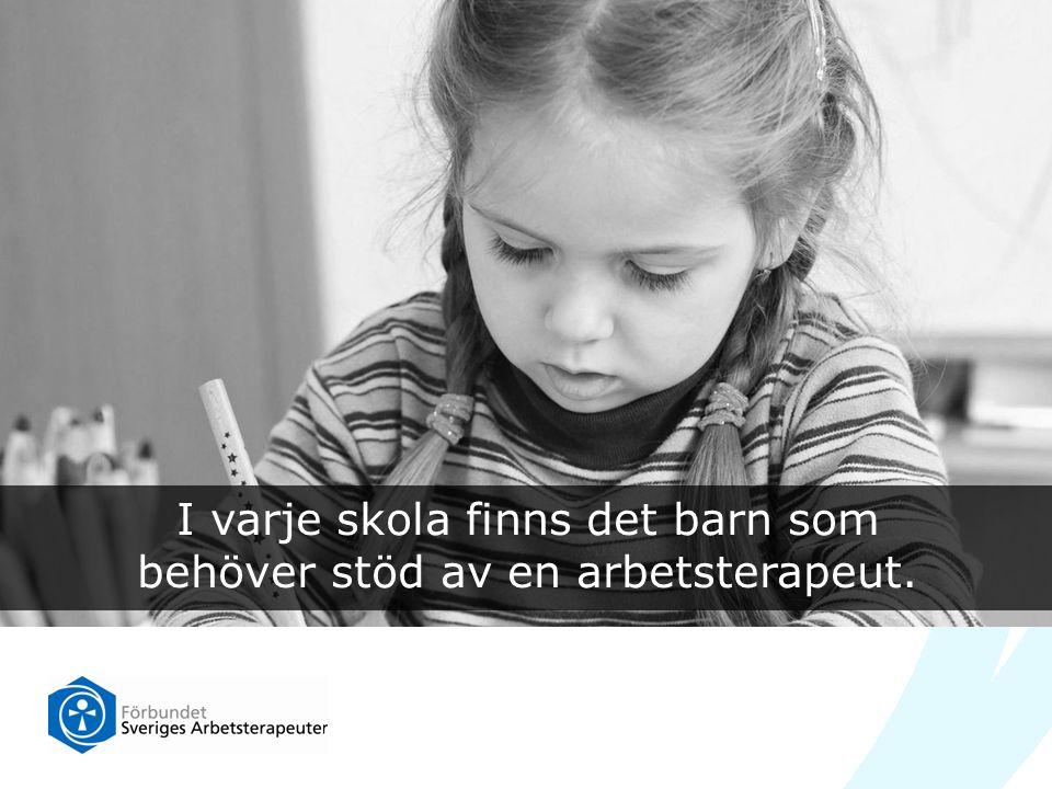 I varje skola finns det barn som behöver stöd av en arbetsterapeut.