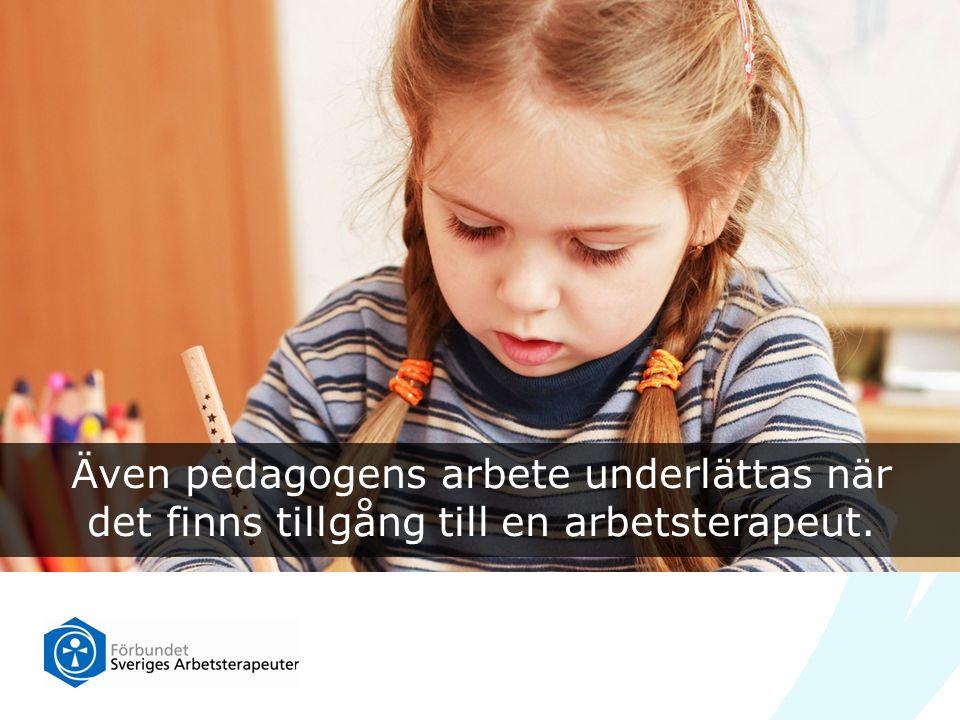 Även pedagogens arbete underlättas när det finns tillgång till en arbetsterapeut.