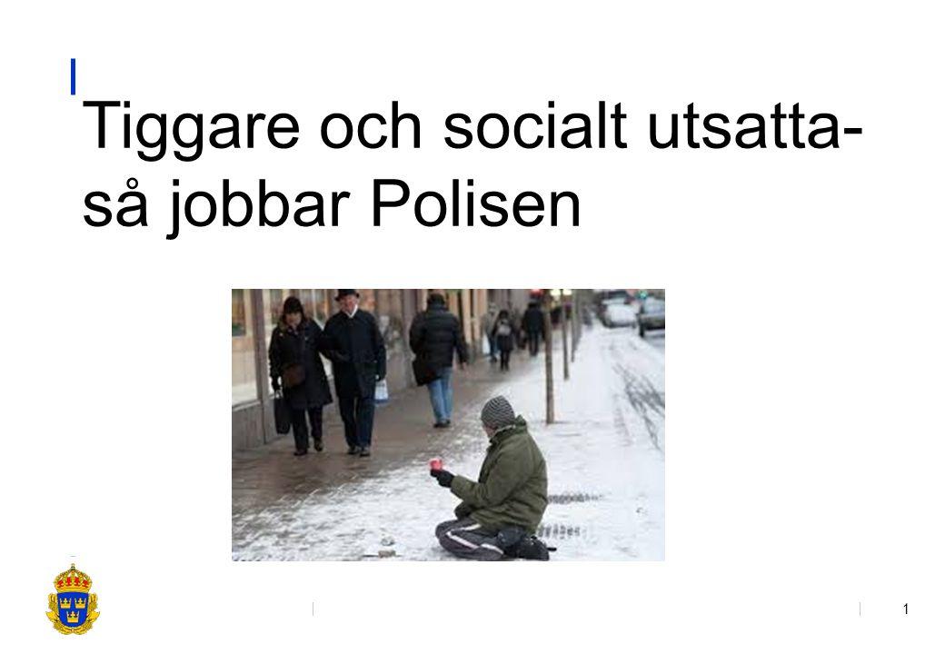 Tiggare och socialt utsatta- så jobbar Polisen