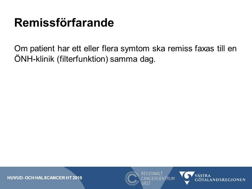 Remissförfarande Om patient har ett eller flera symtom ska remiss faxas till en ÖNH-klinik (filterfunktion) samma dag.