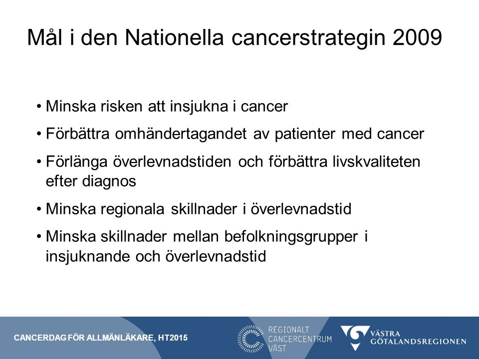Mål i den Nationella cancerstrategin 2009