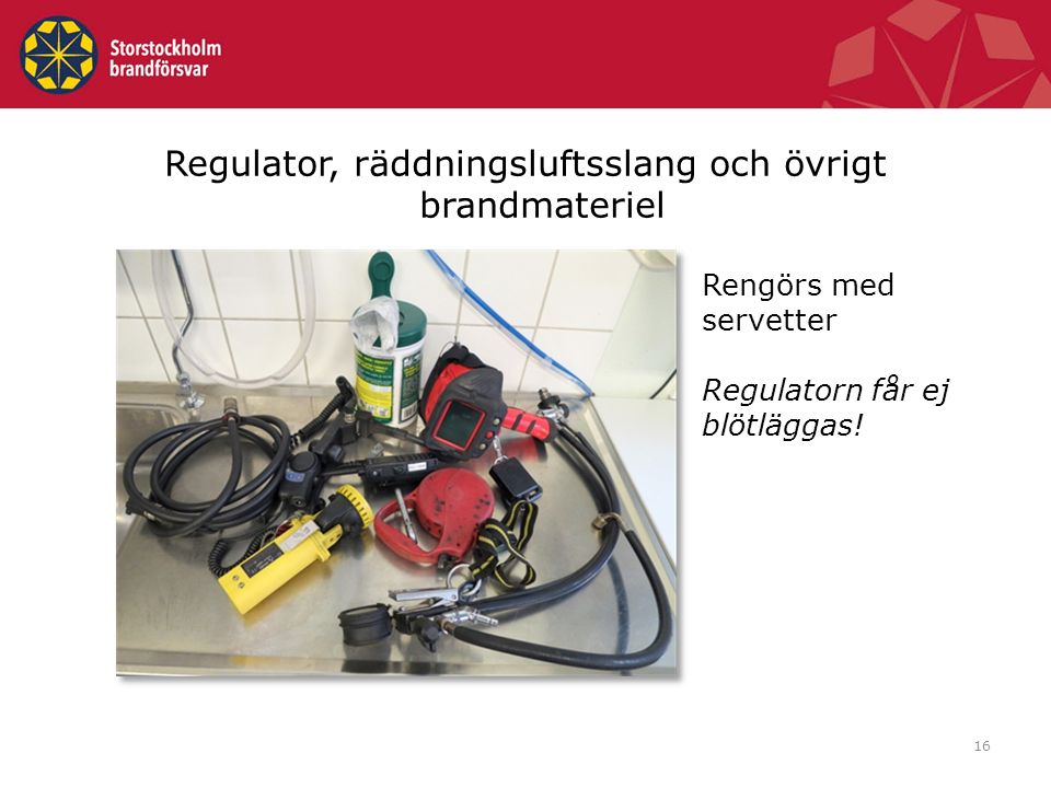Regulator, räddningsluftsslang och övrigt brandmateriel