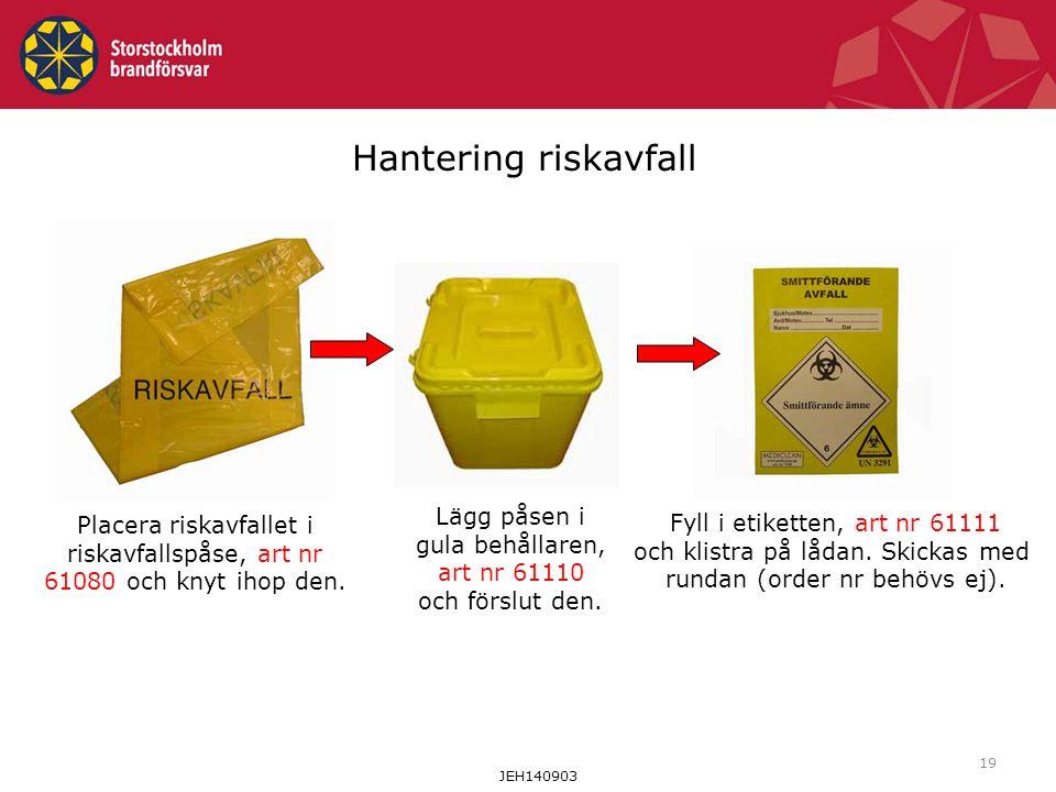 Hantering riskavfall Lägg påsen i gula behållaren, art nr 61110 och förslut den.
