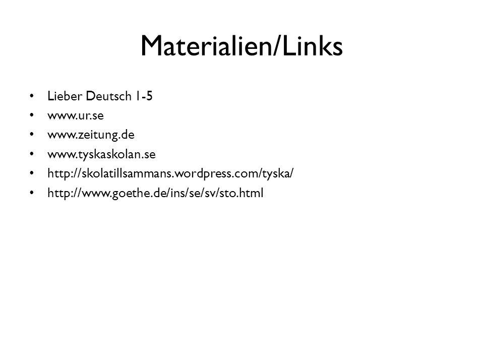 Materialien/Links Lieber Deutsch 1-5 www.ur.se www.zeitung.de
