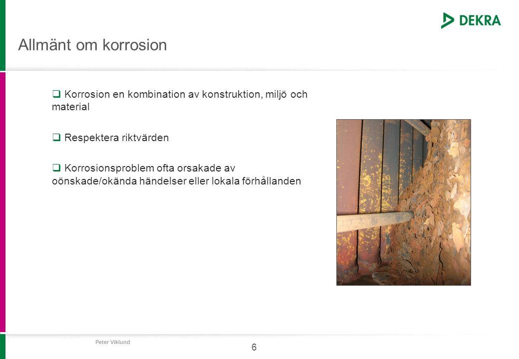 Allmänt om korrosion Korrosion en kombination av konstruktion, miljö och material. Respektera riktvärden.