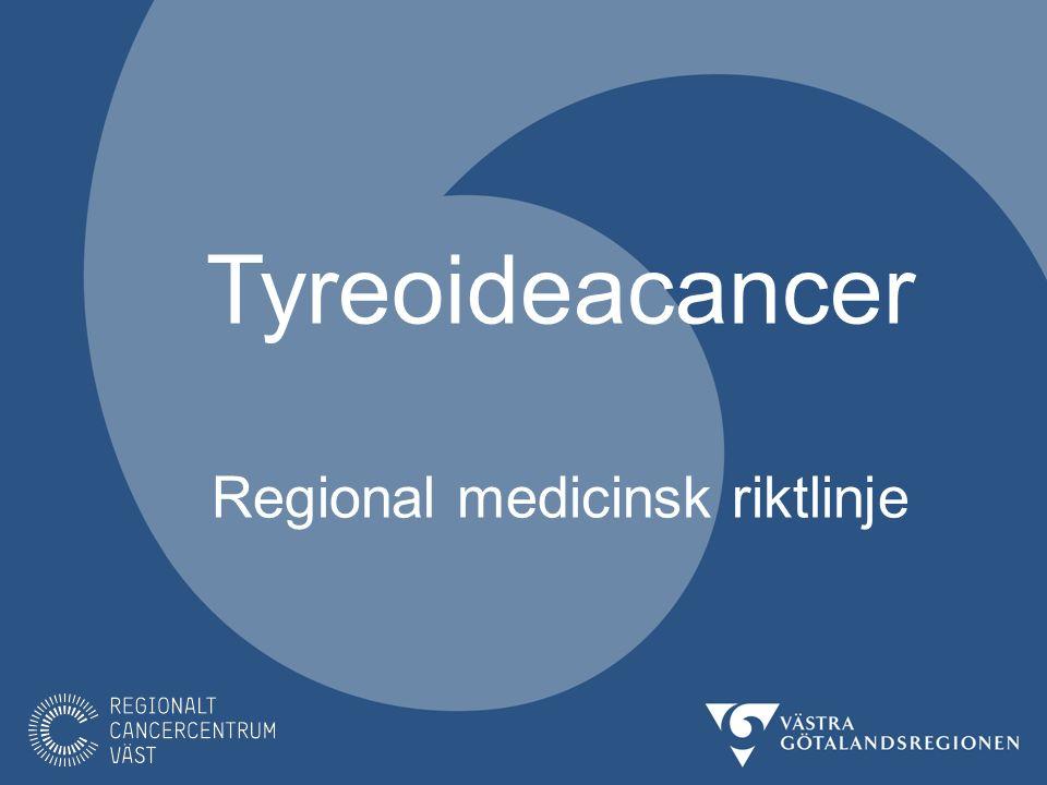 Tyreoideacancer Regional medicinsk riktlinje