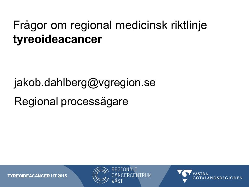 Frågor om regional medicinsk riktlinje tyreoideacancer