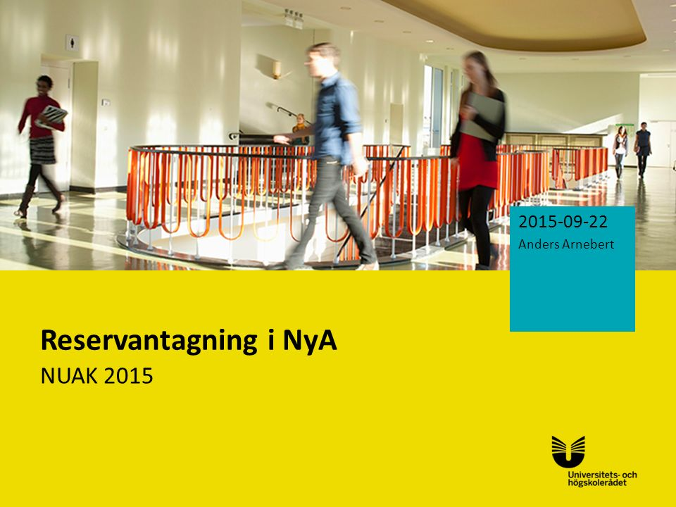 2015-09-22 Anders Arnebert Reservantagning i NyA NUAK 2015