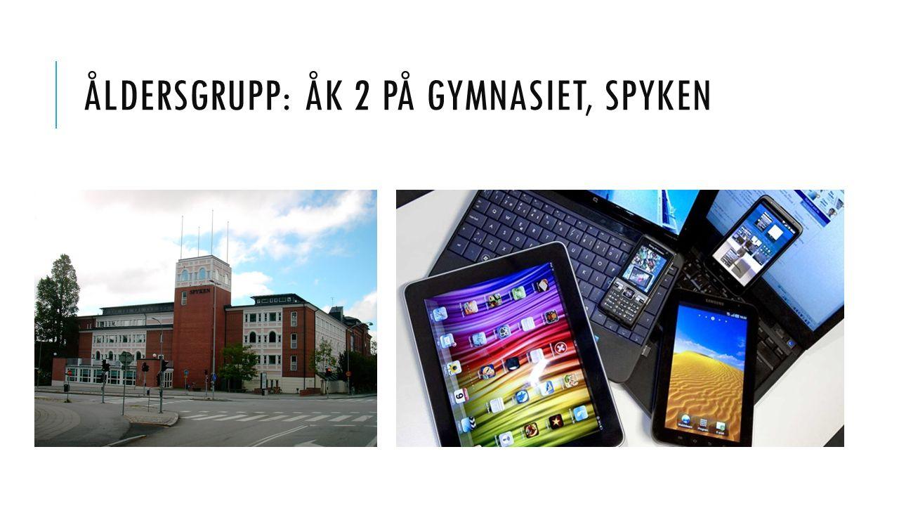 Åldersgrupp: Åk 2 på gymnasiet, Spyken