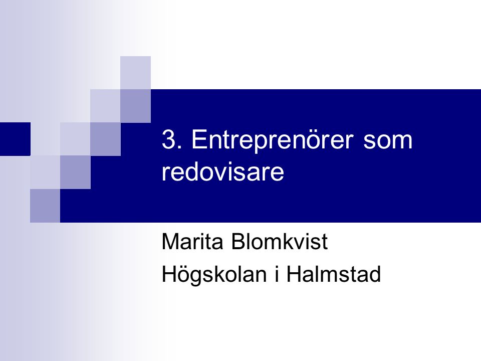 3. Entreprenörer som redovisare